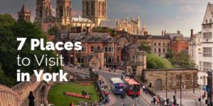 7 places to visit in York