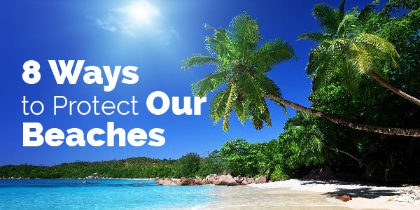 8 ways to protect our beaches