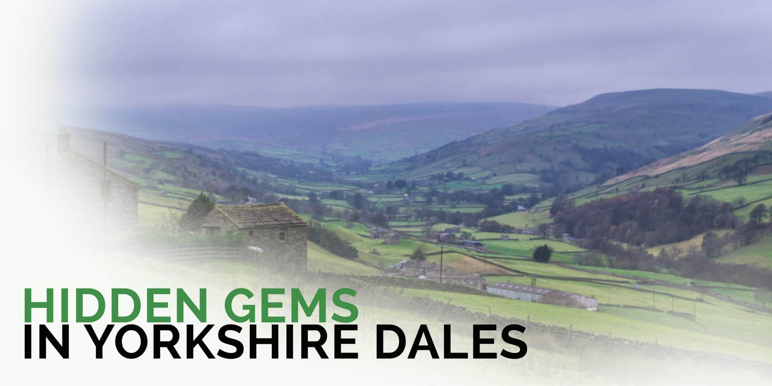 Hidden gems in yorkshire dales