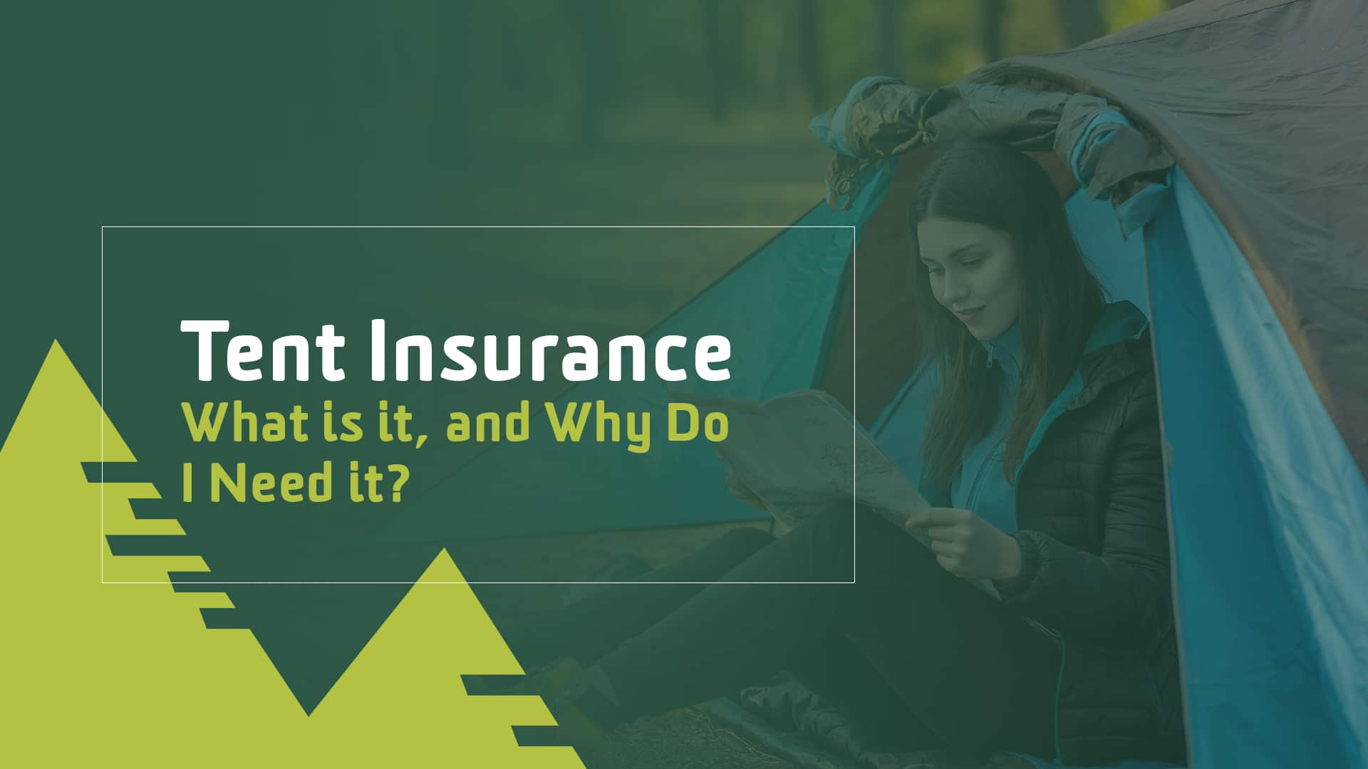 Tent Insurance – What is it, and Why Do I Need it?