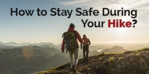 how to stay safe during your hike