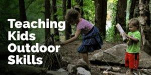 teaching kids outdoor skills