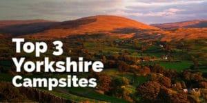 top 3 yorkshire campsites