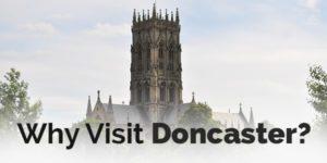 why visit doncaster