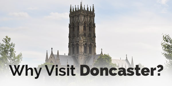 why visit doncaster