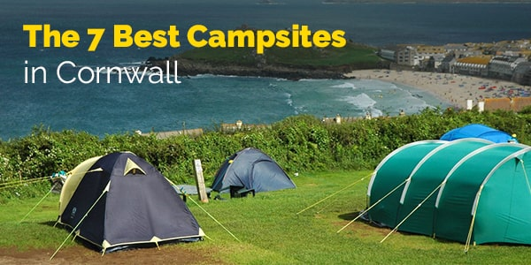 The 7 Best Campsites in Cornwall | The Expert Camper