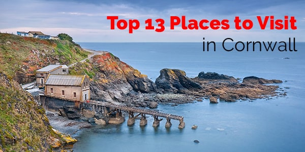 Top 18 Places to Visit in Cornwall