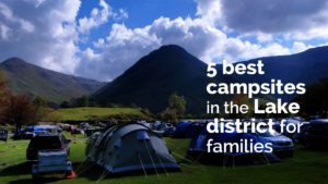 5 best campsites in the Lake district for families