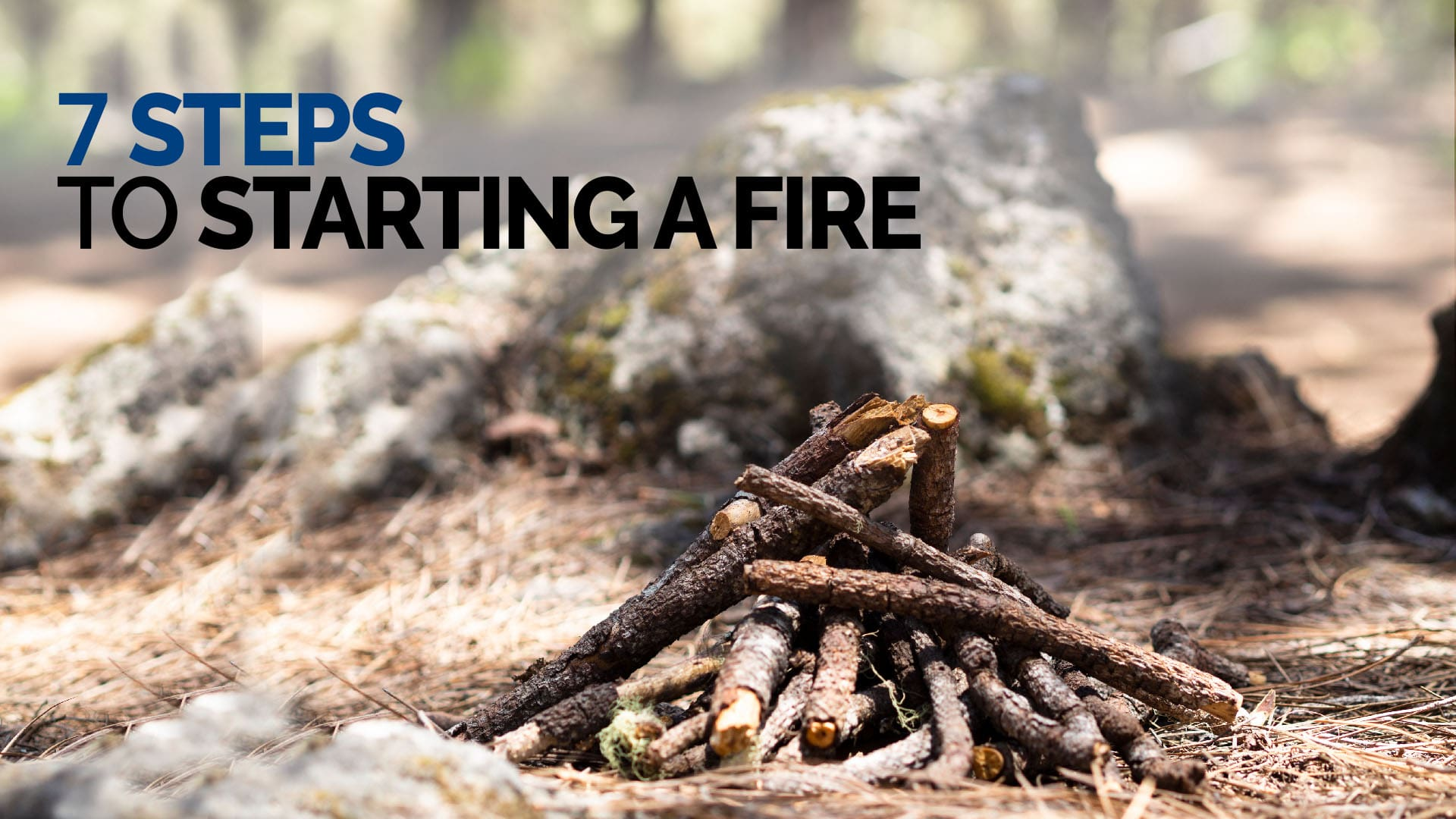 7 Steps to starting a fire