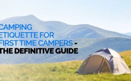 Camping Etiquette for First Time Campers - The Definitive Guide