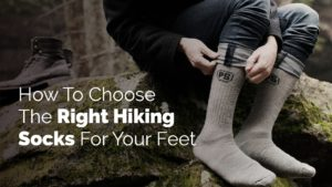 How To Choose The Right Hiking Socks For Your Feet