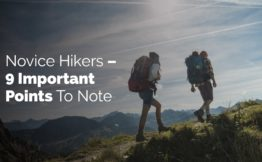 Novice Hikers – 9 Important Points To Note