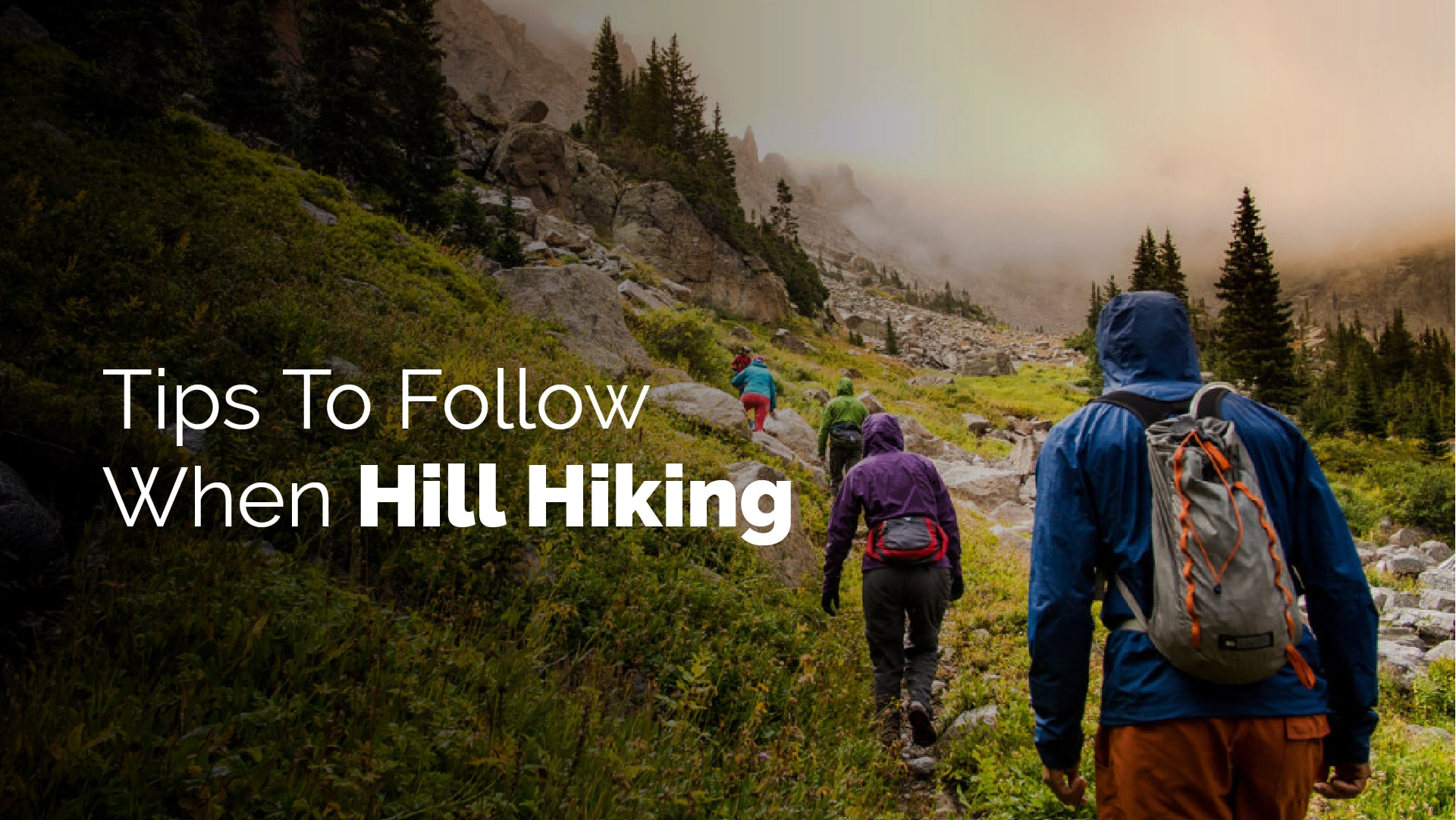 Tips To Follow When Hill Hiking