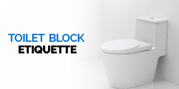 Toilet block etiquette