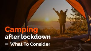 camping after lock - what to consider