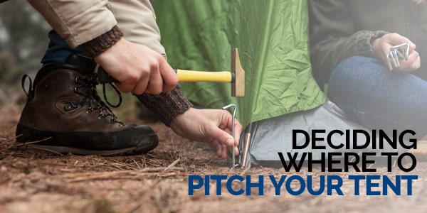 deciding where to pitch your tent