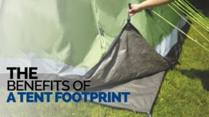 the benefits of a tent footprint
