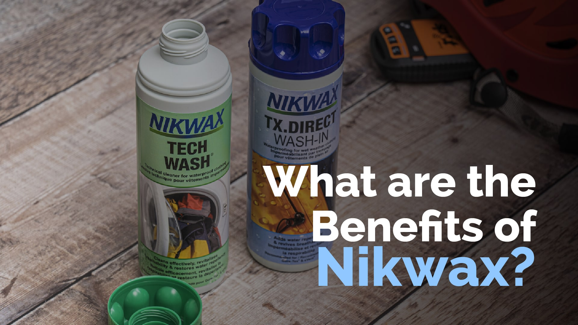 what are the benefits of Nikwax
