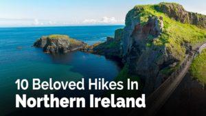 10 Beloved Hikes In Northern Ireland