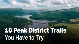 10 Peak District Trails You Have to Try