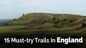 15 Must-try Trails In England