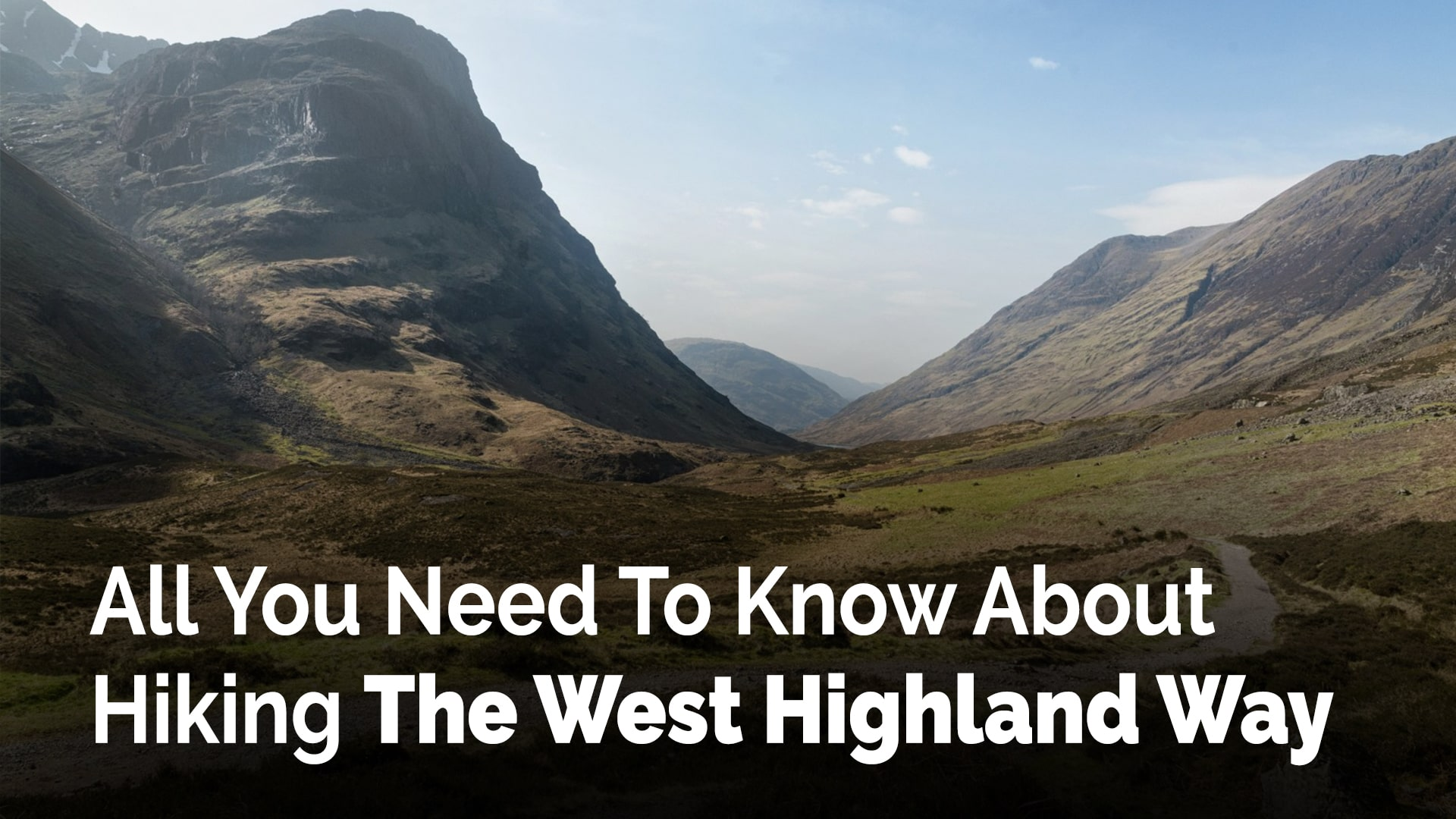 All You Need To Know About Hiking The West Highland Way