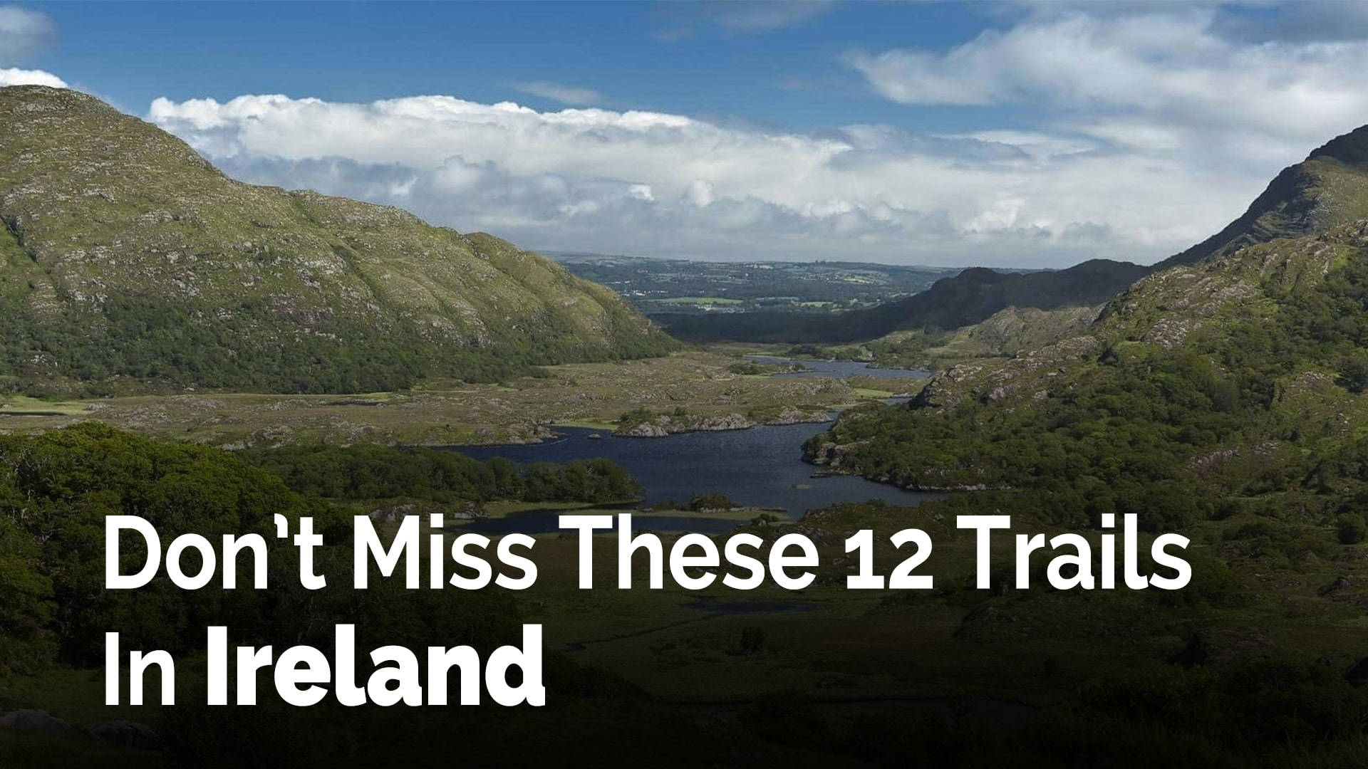 Don't Miss These 12 Trails In Ireland