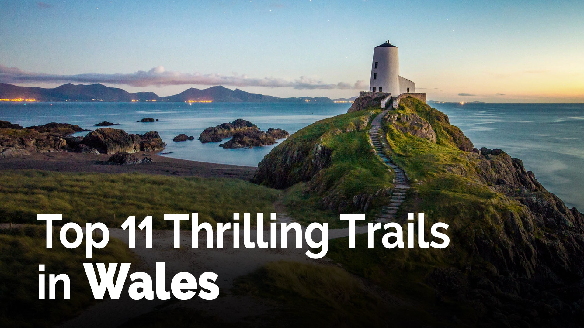 Top 11 Thrilling Trails in Wales