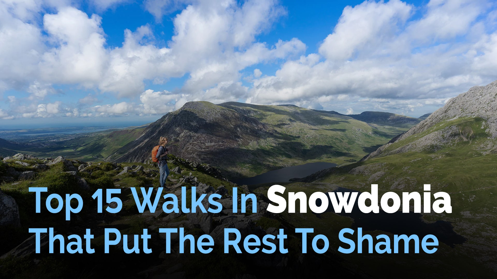Top 15 Walks In Snowdonia That Put The Rest To Shame
