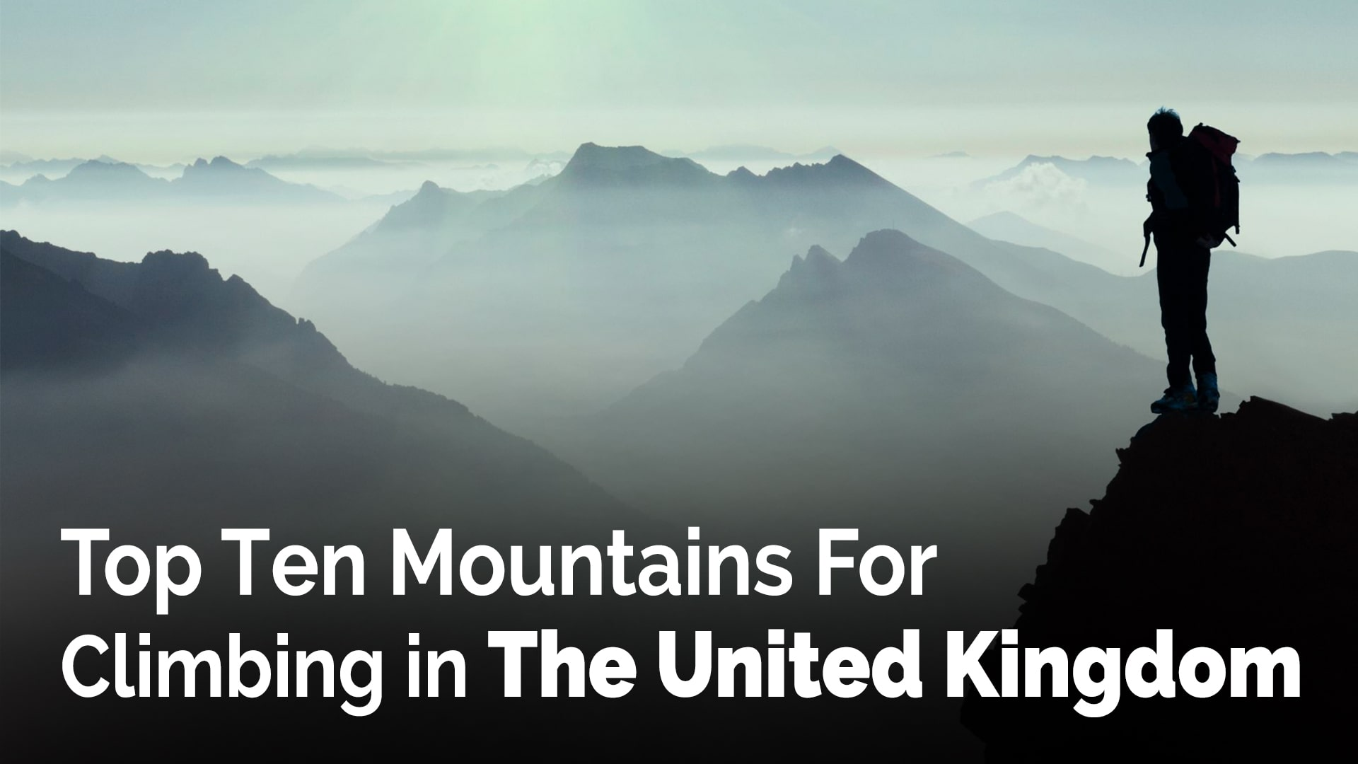 Top Ten Mountains For Climbing in The United Kingdom