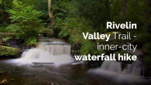 rivelin vally trial - inner city waterfall hike