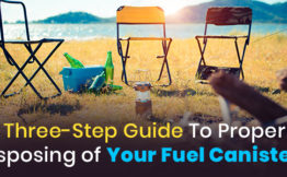 A Three Step Guide To Properly Disposing Your Fuel Canisters