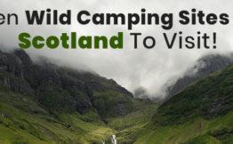 Ten Wild Camping Sites In Scotland To Visit