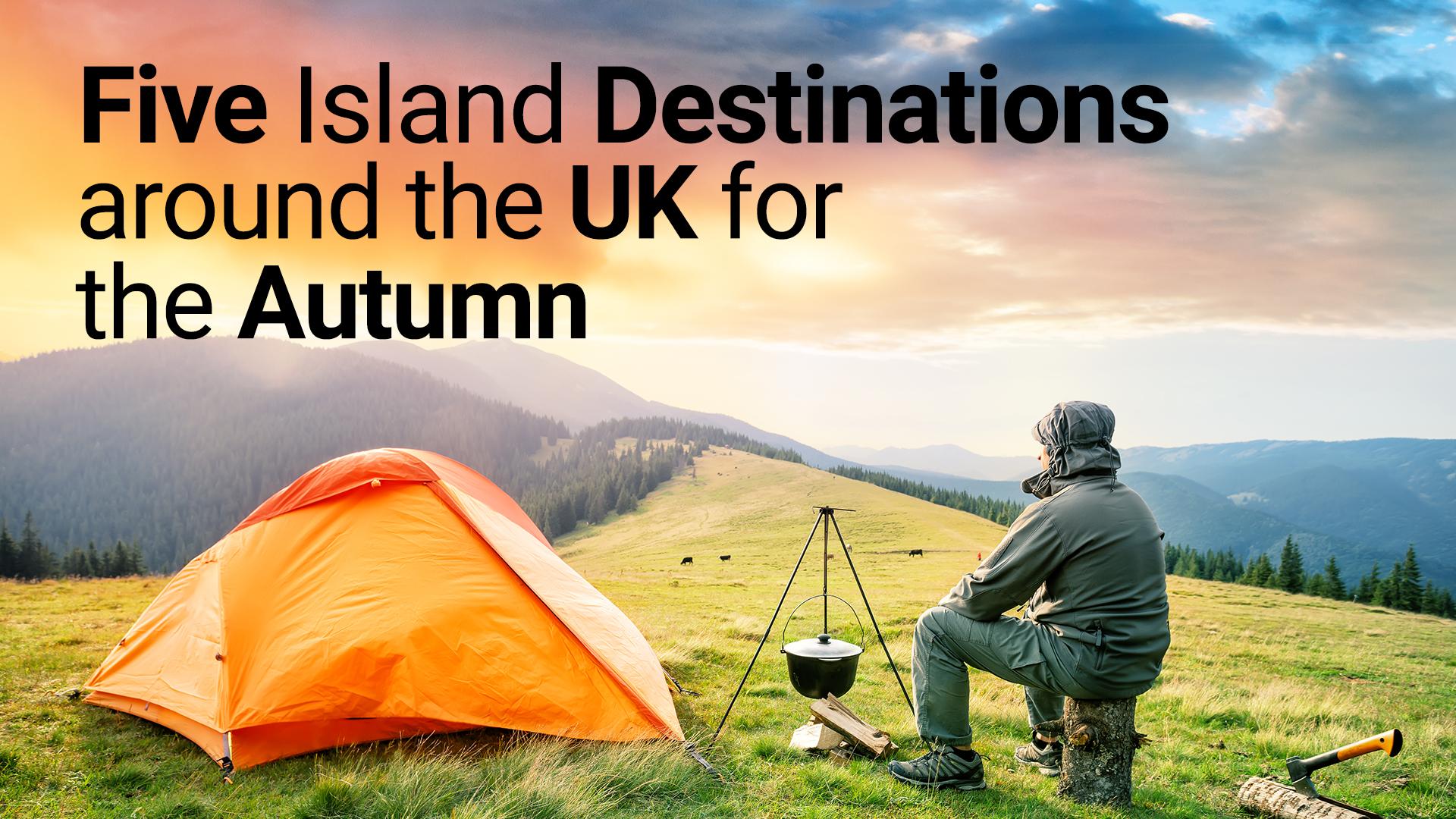 Five Island destinations around the UK in Autumn