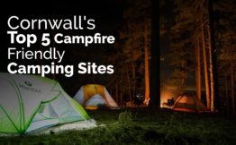 Cornwall's Top 5 Campfire Friendly Camping Sites