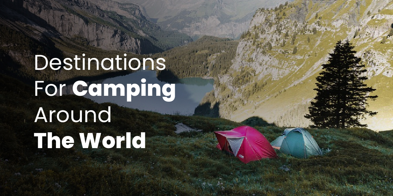 Destinations For Camping Around The World