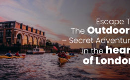 Escape To The Outdoors – Secret Adventure in the heart of London