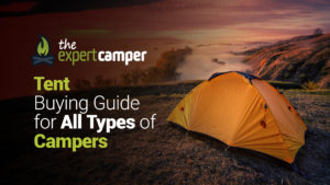 Tent Buying Guide for All Types of Campers