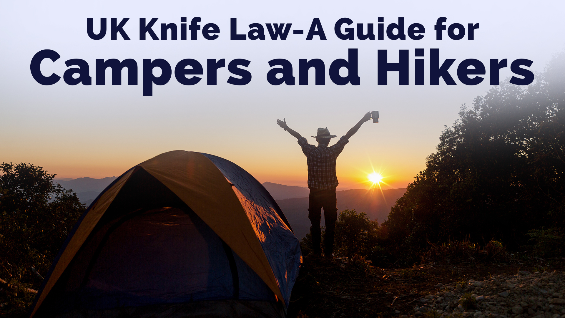 UK Knife Law — A Guide for Campers and Hikers