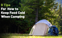 9 Tips For How to Keep Food Cold When Camping